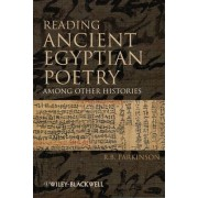Reading Ancient Egyptian Poetry by R. B. Parkinson