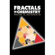 Fractals in Chemistry by Walter G. Rothschild
