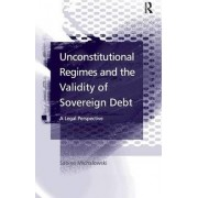 Unconstitutional Regimes and the Validity of Sovereign Debt by Sabine Michalowski