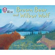 Brown Bear and Wilbur Wolf by Collins Big Cat
