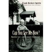 Can You See Me Now? by Frank Herbert Spittle