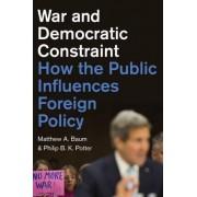 War and Democratic Constraint by Matthew A. Baum
