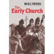 Early Church by William H C Frend