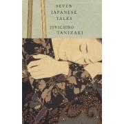 Seven Japanese Tales by Jun'ichiro Tanizaki