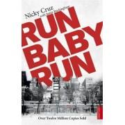 Run Baby Run by Nicky Cruz