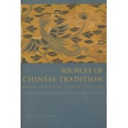 Sources of Chinese Tradition: Volume 1 by William Theodore De Bary