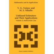 Unbiased Estimators and Their Applications: Multivariate Case v. 2 by V. G. Voinov