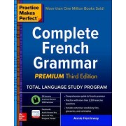 Practice Makes Perfect: Complete French Grammar, Premium by Annie Heminway