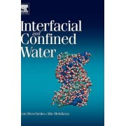 Interfacial and Confined Water by Ivan Brovchenko