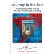 Journey to the Soul: Connecting to the Truth of Who You Are Through Journaling