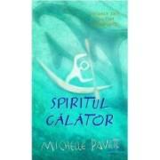 Spiritul calator - Michelle Paver - vol II