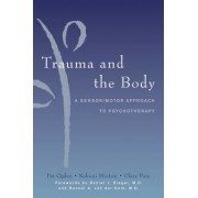 Trauma and the Body by Pat Ogden