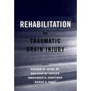 Rehabilitation for Traumatic Brain Injury by Walter M. High