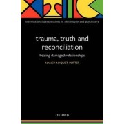 Trauma, Truth and Reconciliation by Nancy Potter