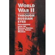 World War II Through Russian Eyes by Mark Talisman