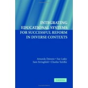 Integrating Educational Systems for Successful Reform in Diverse Contexts by Amanda Datnow
