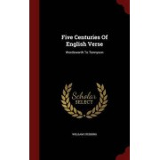 Five Centuries of English Verse by William Stebbing