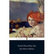 Scottish Folk and Fairy Tales from Burns to Buchan by Gordon Jarvie