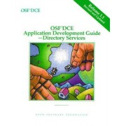 OSF DCE Application Development Guide Directory Services Release 1.1: v. 3 by Open Software Foundation