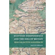 Scottish Independence and the Idea of Britain by Davuit Broun