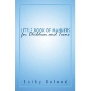 Little Book of Manners for Children and Teens by Cathy Boland