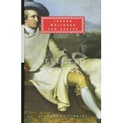 Sorrows of Young Werther, Elective Affinities, Italian: WITH Elective Affinities, Faust and Italian Journey by Johann Wolfgang von Goethe