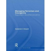 Managing Terrorism and Insurgency by Cameron I. Crouch