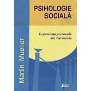 Psihiatrie socială. Experienţa germană - MUELLER, Martin.