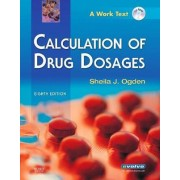 Drug Calculations Online for Ogden Calculation of Drug Dosages: WITH Access Code by Sheila J. Ogden