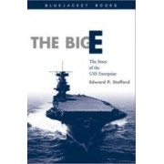 The Big E The Story of the USS Enterprise Stafford Edward Peary