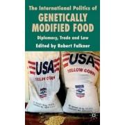 The International Politics of Genetically Modified Food by Robert Falkner
