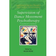 Supervision of Dance Movement Psychotherapy by Helen Payne