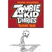 Zombie Kid Diaries: Playing Dead Volume 1 by David Hutchinson