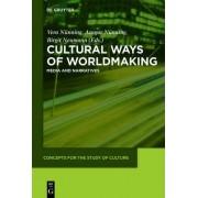 Cultural Ways of Worldmaking by Vera N