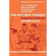 The Affluent Worker by John H. Goldthorpe