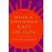 When a Crocodile Eats the Sun by Former Chief Regional HIV Project Peter Godwin