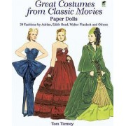 Great Costumes from Classic Movies Paper Dolls by Tom Tierney