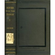 Hours With The Bible, Vol. Vi, From The Exile To Malachi, Completing The Old Testament