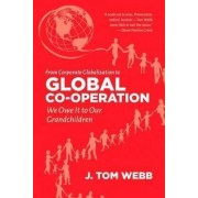 From Corporate Globalization to Global Co-Operation by Tom Webb