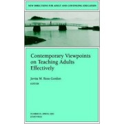 Contemporary Viewpoints on Teaching Adults Effectively by Jovita M. Ross-Gordon