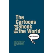 The Cartoons That Shook the World by Jytte Klausen
