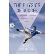 The Physics of Soccer by Badiru Deji Badiru