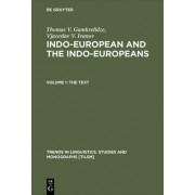 Indo-European and the Indo-Europeans: Text Part I by Thomas V. Gamkrelidze