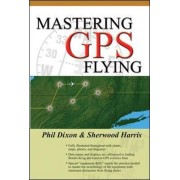 Mastering GPS Flying by Phil Dixon