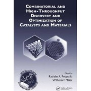 Combinatorial and High-Throughput Discovery and Optimization of Catalysts and Materials by Radislav A. Potyrailo