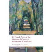 Six French Poets of the Nineteenth Century by Formerly Lecturer in Psychiatry E H Blackmore