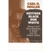 Neither Black Nor White by Carl N. Degler