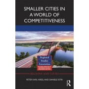 Smaller Cities in a World of Competitiveness by Peter Karl Kresl