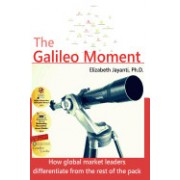 The Galileo Moment: How Global Market Leaders Differentiate from the Rest of the Pack