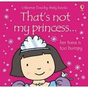 That's Not My Princess by Fiona Watt